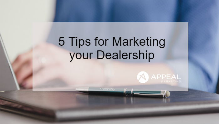 5 Tips for Dealership Marketing, Appeal Marketing