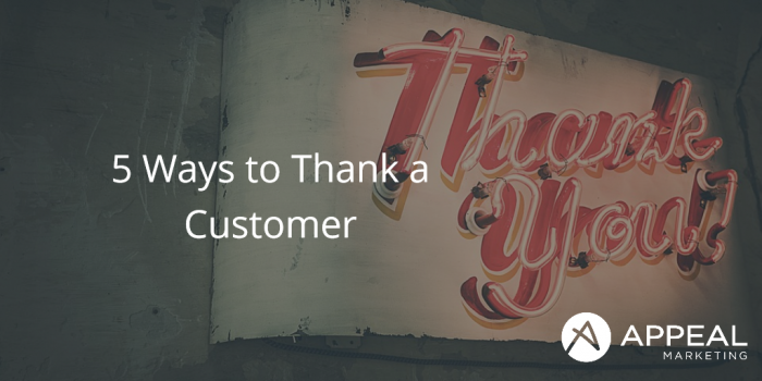 5 ways to thank a customer Appeal Marketing