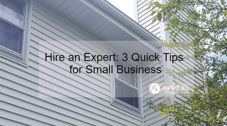 Hire an Expert: 3 Quick Tips
